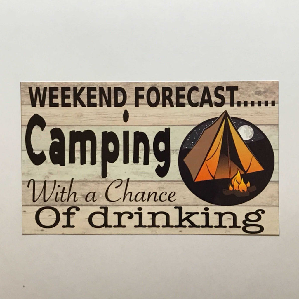 Camping with a chance of Drinking Sign Wall Plaque or Hanging - The Renmy Store
