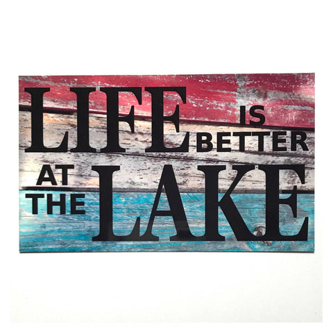 Life Is Better At The Lake Sign Wall