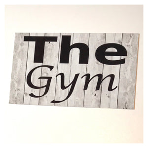 The Gym Door or Room Sign Wall Plaque or Hanging Fitness Health Business Home