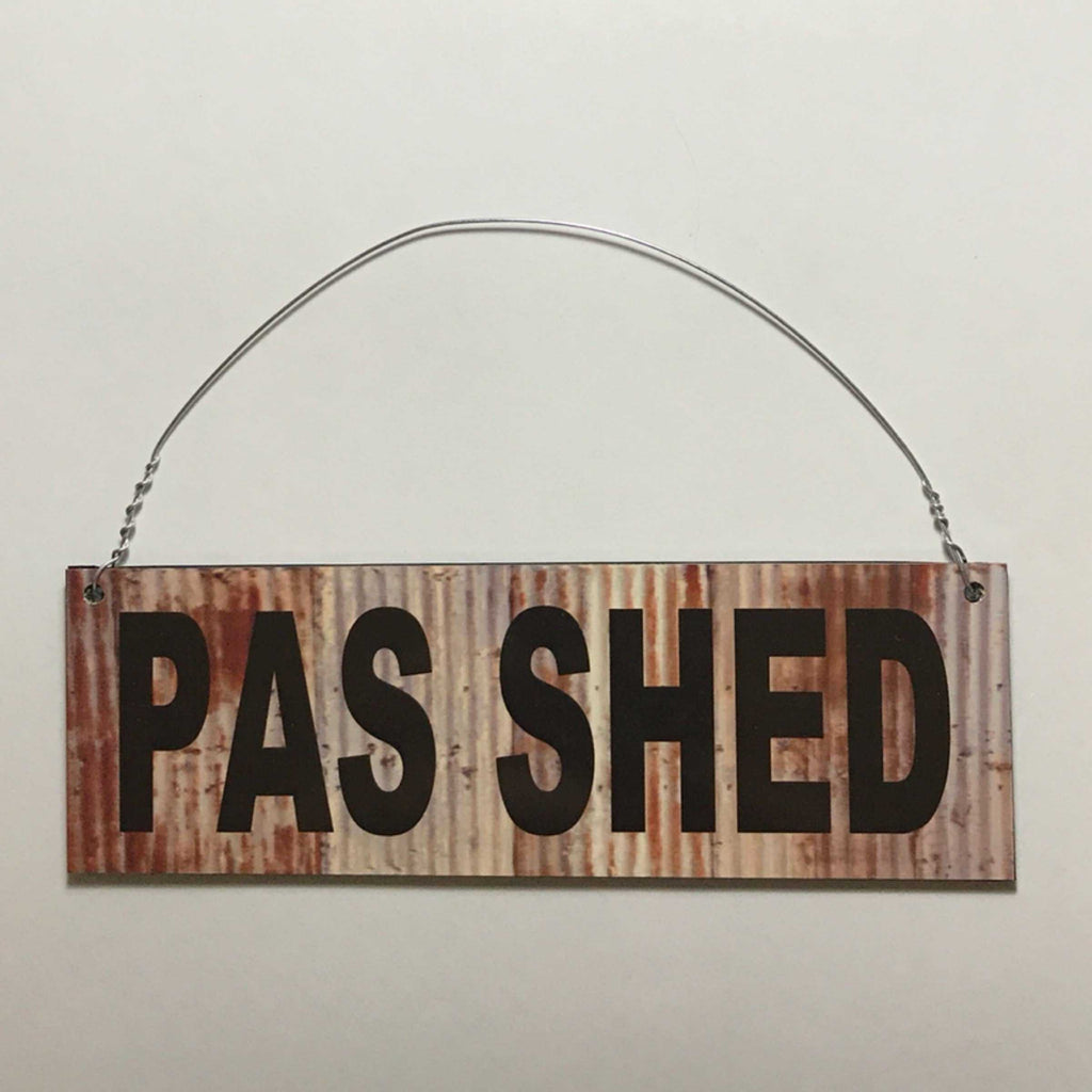 Pas Shed Rusty Style Sign Wall Plaque or Hanging - The Renmy Store