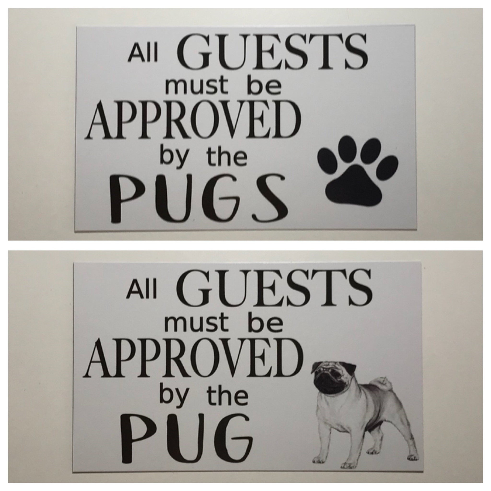 Pug or Pugs Dog All Guest Must Be Approved Sign