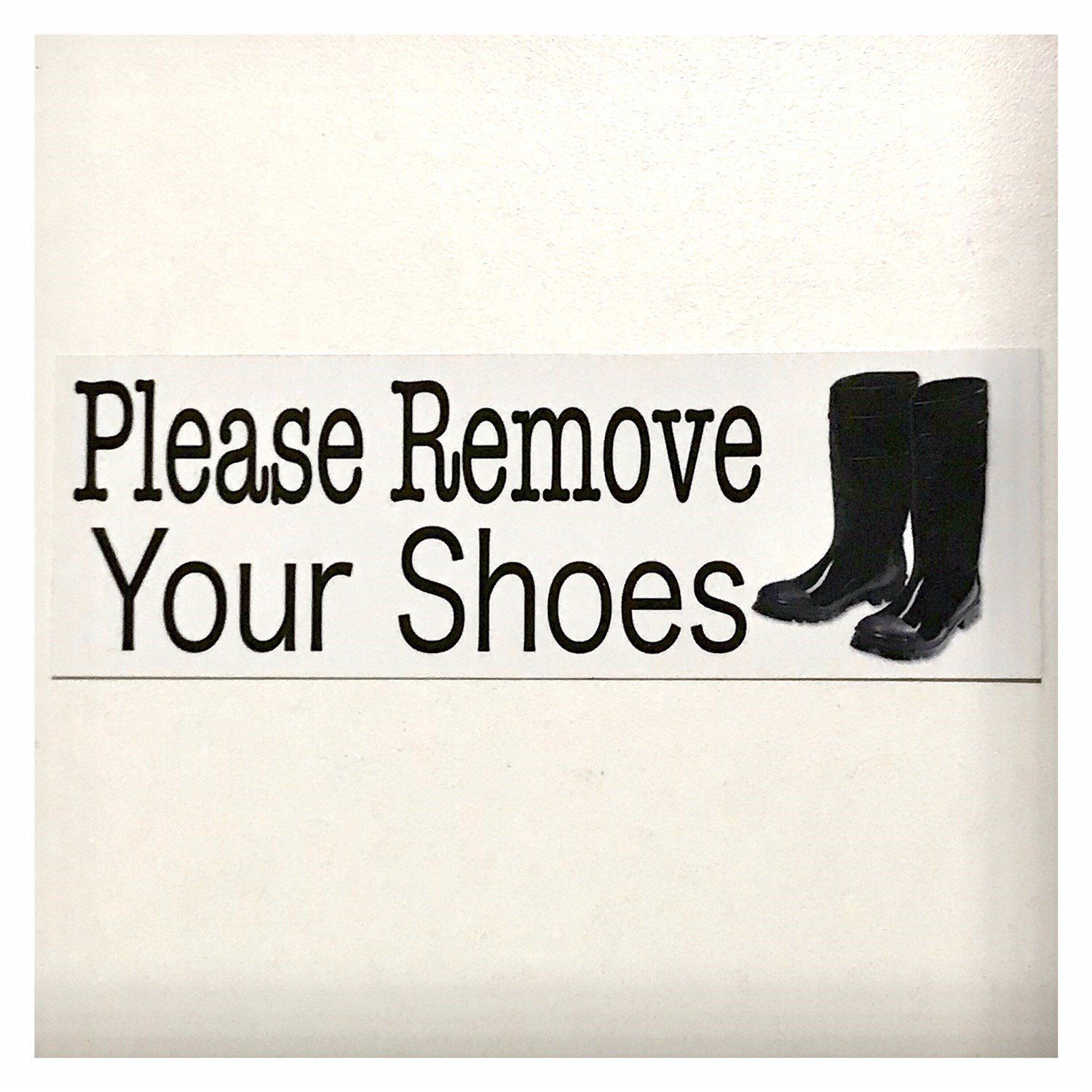 Please Remove Your Shoes Gum Boots Sign Plaque Or Hanging - The Renmy Store