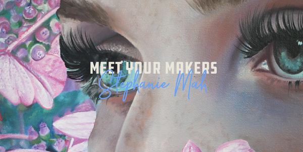 Meet Your Makers Vol.2 W/ Stephanie Mah