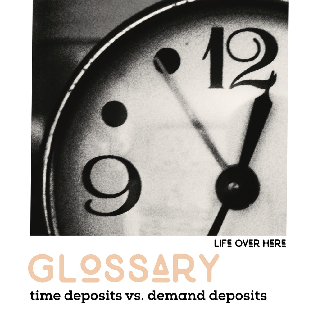 Time Deposits vs. Demand Deposits