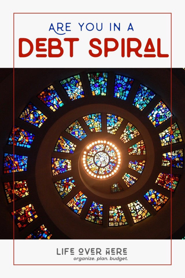 Are You In A Debt Spiral? www.lifeoverhere.com