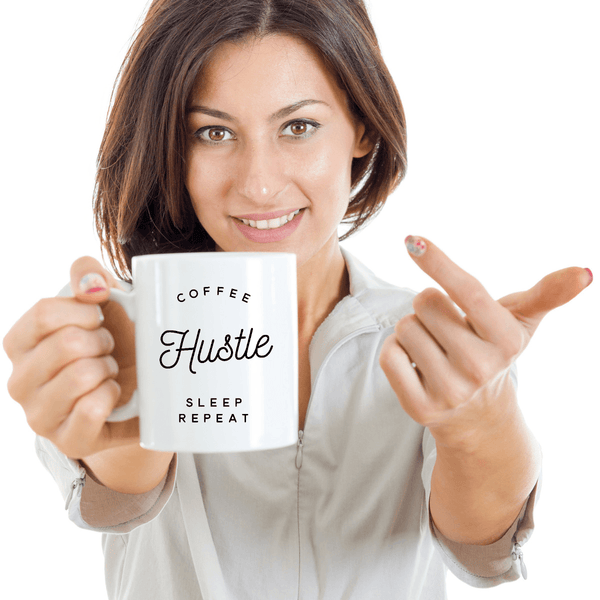 Woman Holding Coffee Hustle Sleep Repeat - White Mug