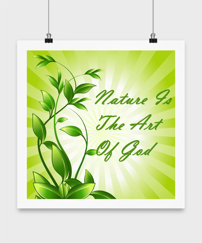 Nature Is The Art Of God - Inspirational Poster