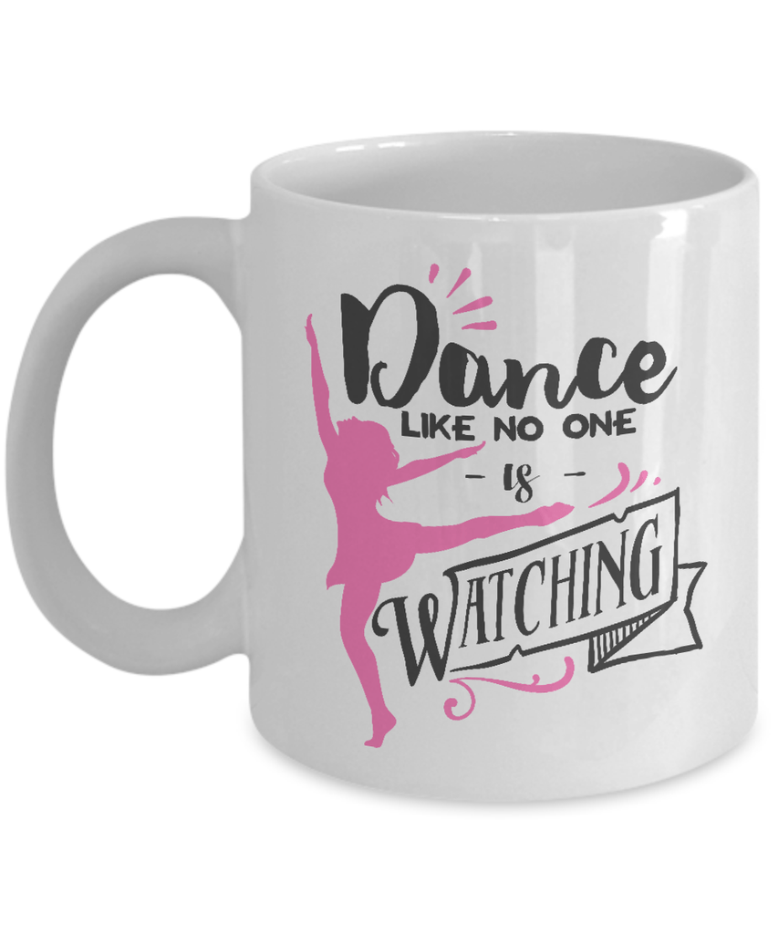 Dance Like No One Is Watching Coffee Mug