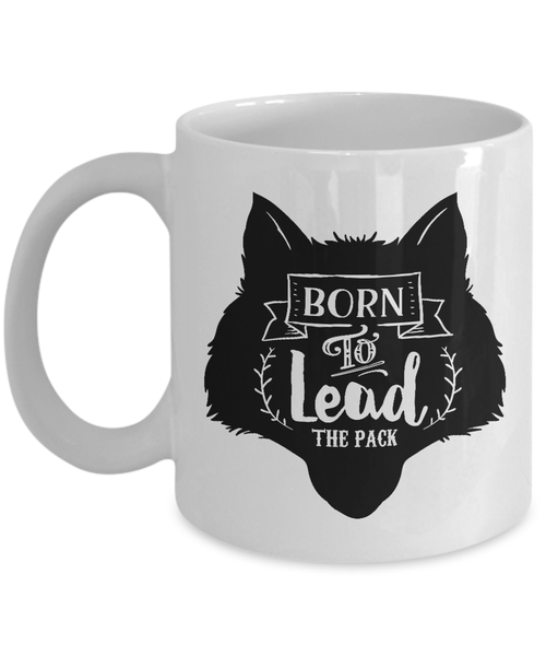 Wolf Coffee Mug: Born To Lead The Pack