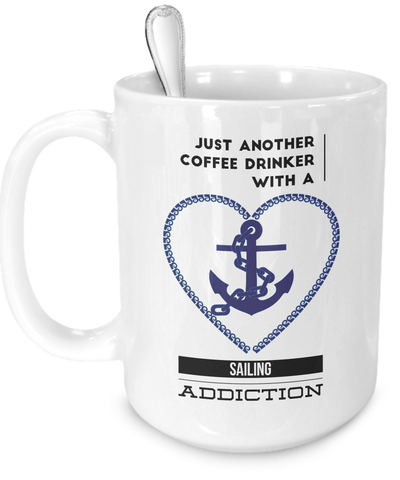Sailing Gift - Coffee Drinker and Sailing Addiction Mug