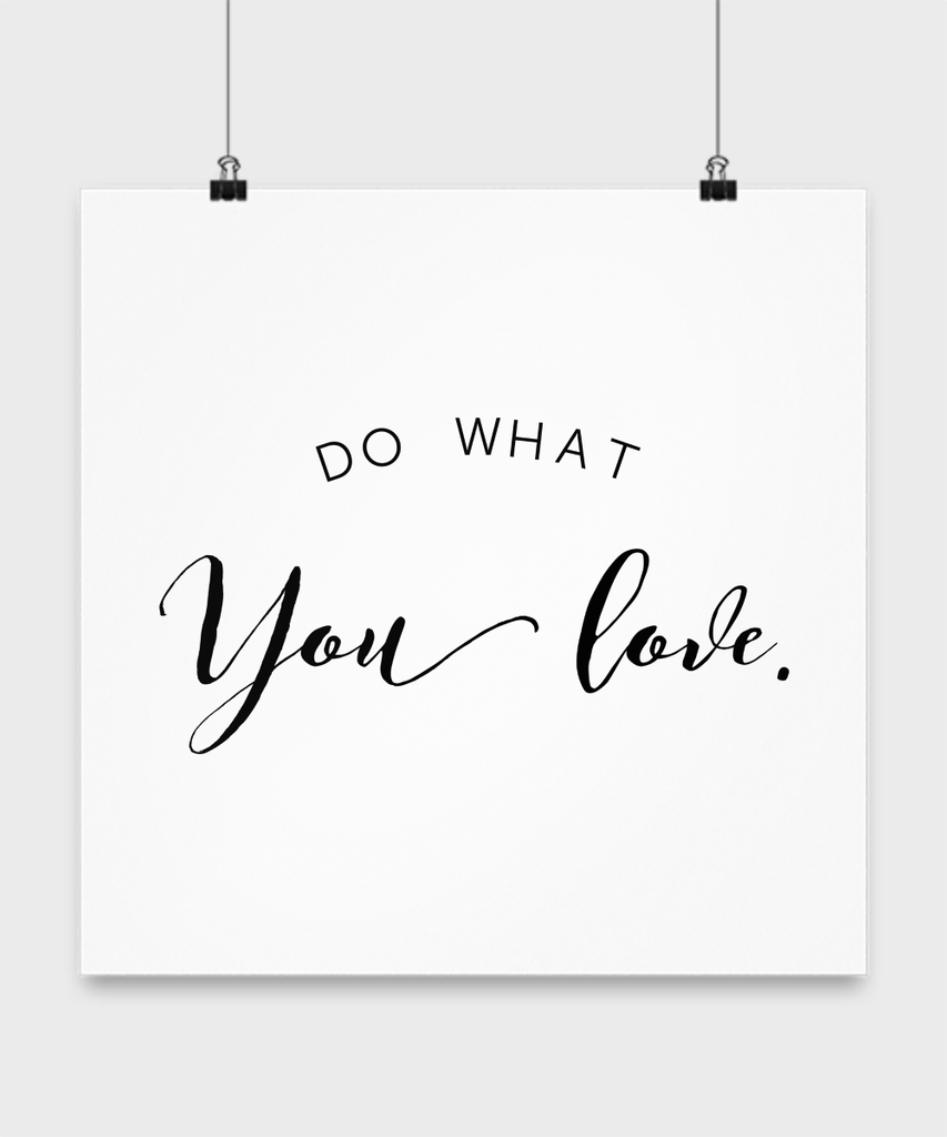Do What You Love Inspirational Poster