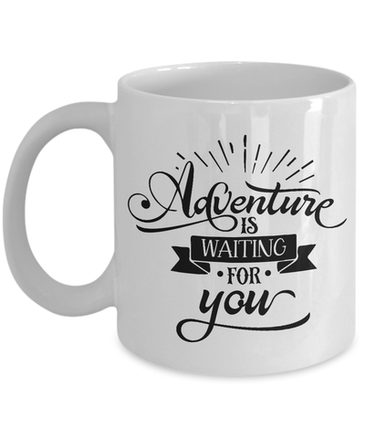 Adventure Is Waiting For You Coffee Mug
