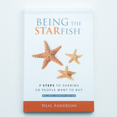 Being The Starfish: 7 Steps to Sharing So People Will Want to Buy, Neal Anderson