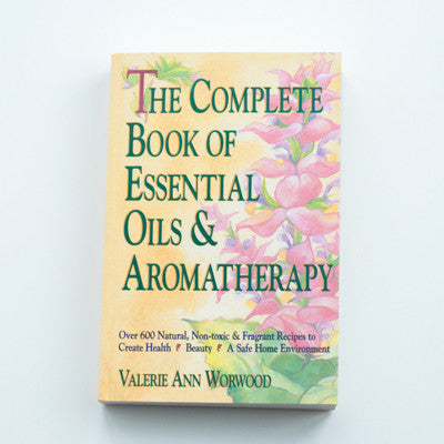 The Complete Book of Essential Oils & Aromatherapy