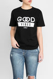 ALL ABOUT GOOD VIBES ONLY T-SHIRT