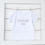 Coolest Kid- Toddler