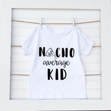 Nacho Average Toddler/Kid/Brother/Sister
