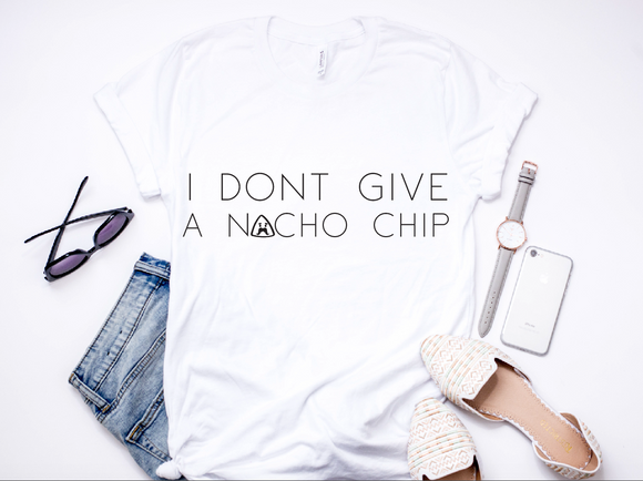 I Don't Give a Nacho Chip- Adult