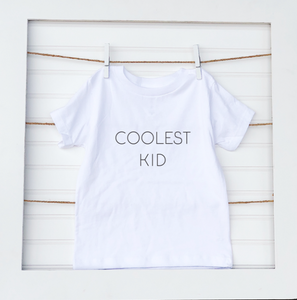 Coolest Kid or Baby- Baby Tee