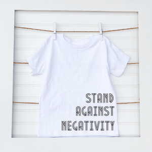 Stand Against Negativity- Baby Tee