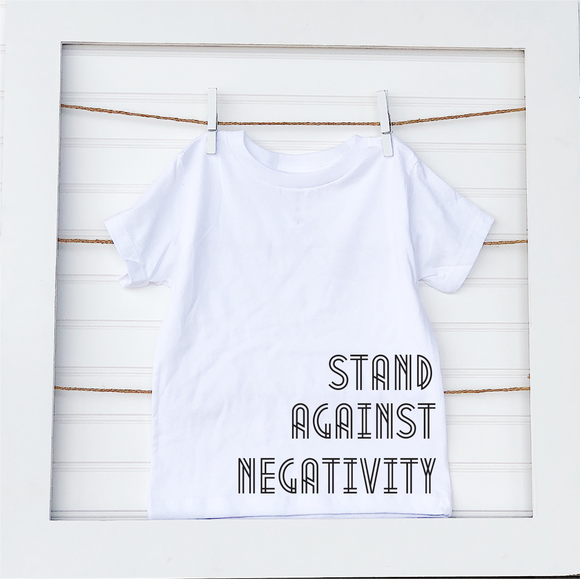 Stand Against Negativity- Toddler