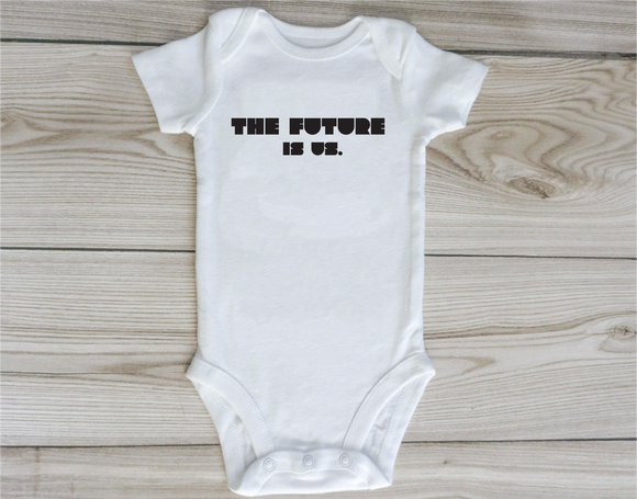 The Future is us.- Baby