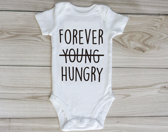 Forever Hungry- Baby