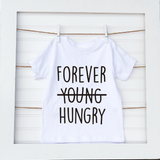 Forever Hungry- Toddler
