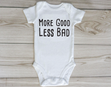 More Good Less Bad- Baby