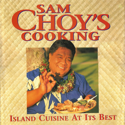 Sam Choy's Cooking - Island Cuisine at it's Best