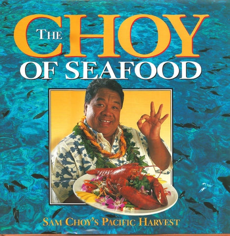 The Choy Of Sea Food - Sam Choy's Pacific Harvest