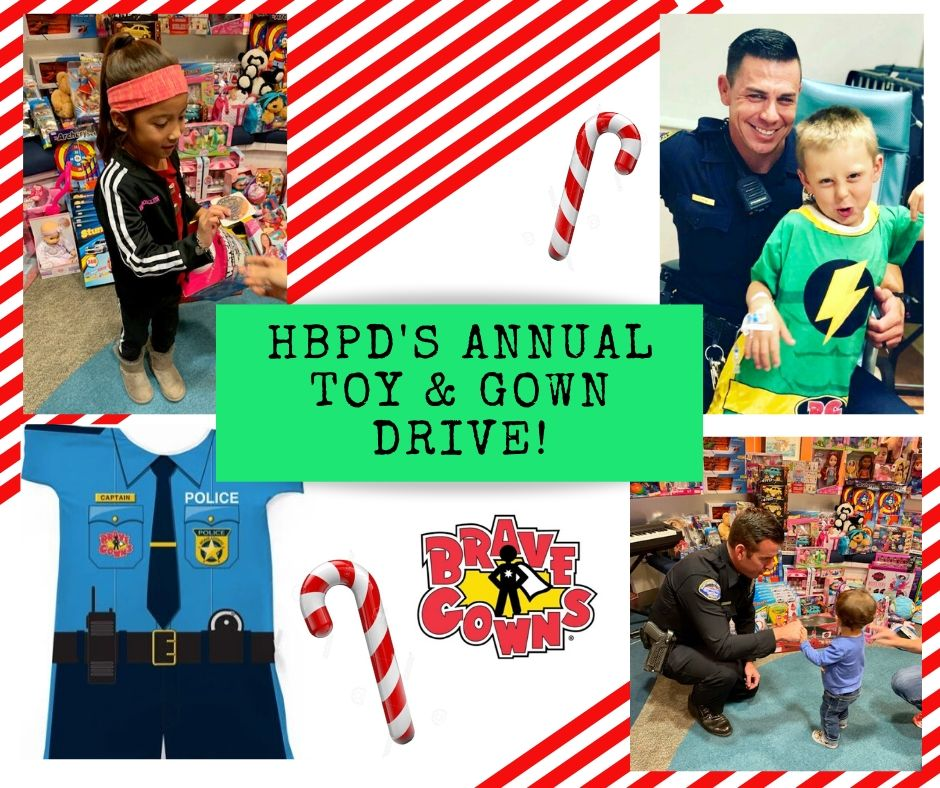 THE ANNUAL HBPD TOY & BRAVE GOWN DRIVE
