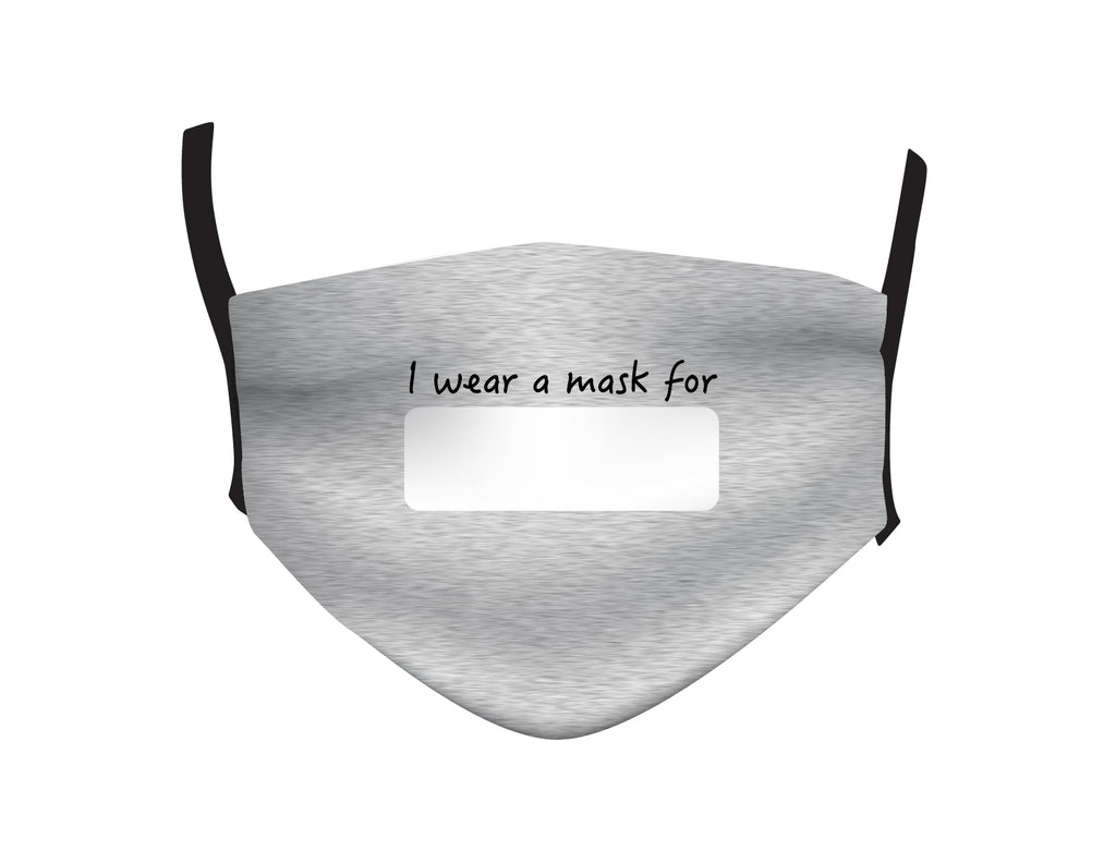 I WEAR A MASK FOR- GRAY