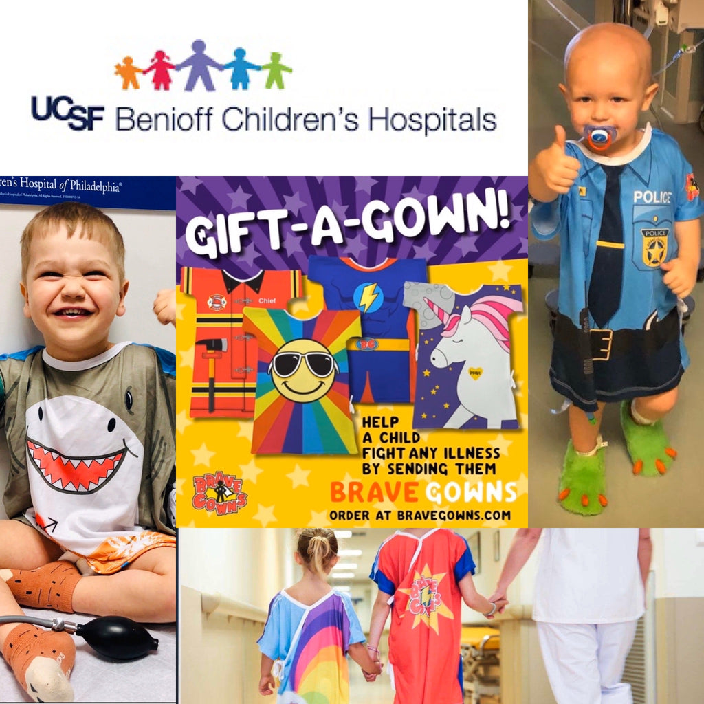 UCSF BENIOFF CHILDREN'S HOSPITAL PEDIATRIC RADIOLOGY DEPARTMENT WOULD LOVE FOR YOU TO HELP BRING BRAVE GOWNS TO THEIR PATIENTS