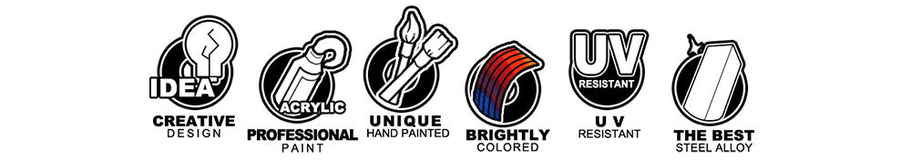 Creative Design. Professional Paint. Unique  Hand painted. Brightly Colored. UV Resistant. The best Steel alloy.