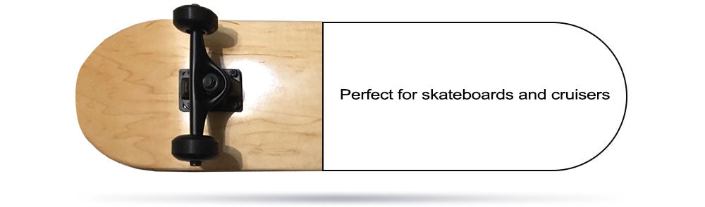 Perfect for skateboards and cruisers