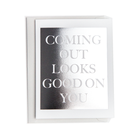 Coming Out Looks Good on You Greeting Card