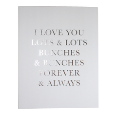 I Love You Lots & Lots, Bunches & Bunches, Forever & Always Art Print