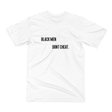 Black Men Don't Cheat T Shirt