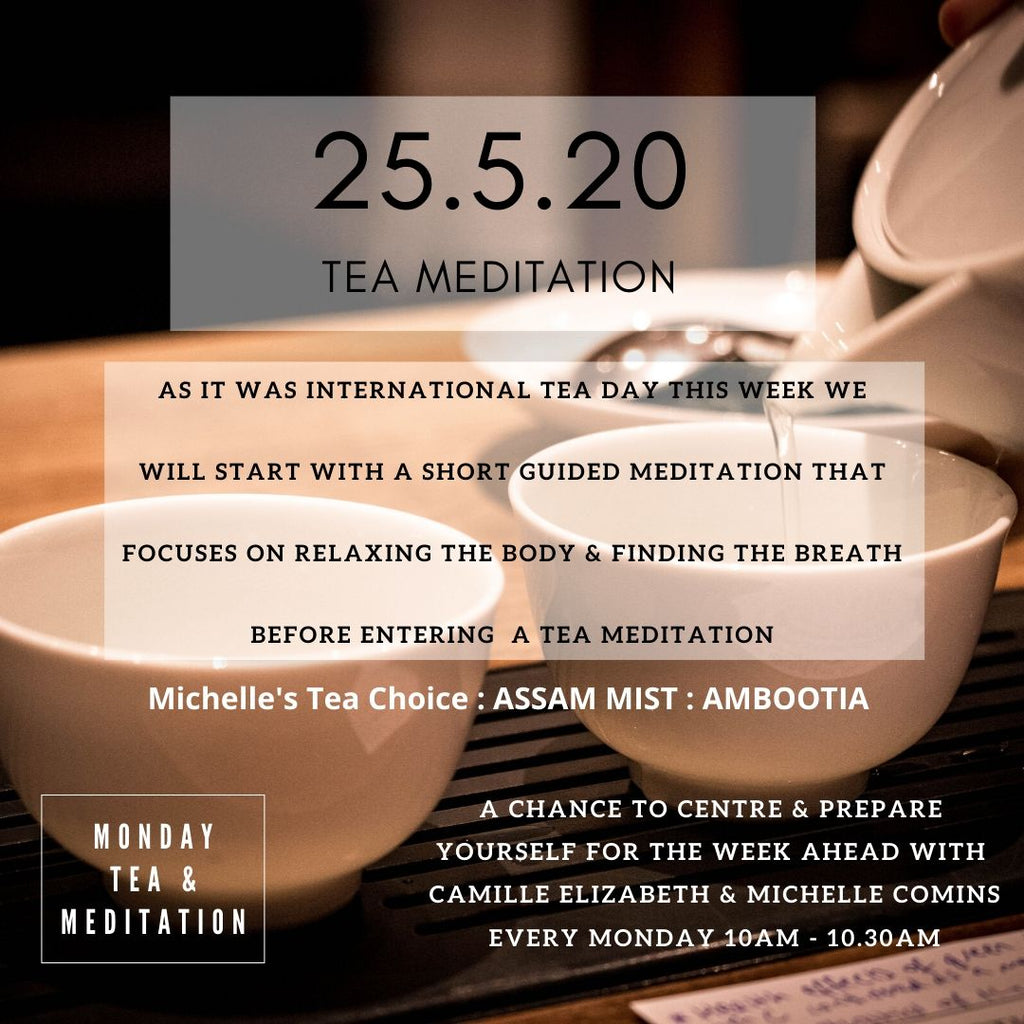 Monday Tea & Meditation 25.5.20 : TEA