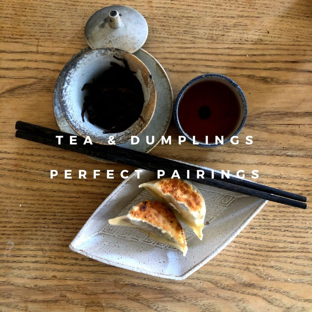 Tea & Dumplings : Perfect pairings [& a recipe!] from our Saturday Instagram Live 6.3.21