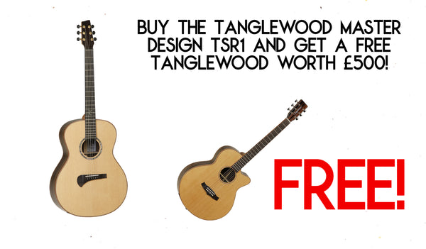 Buy a Tanglewood Master design and get a FREE guitar worth £500!