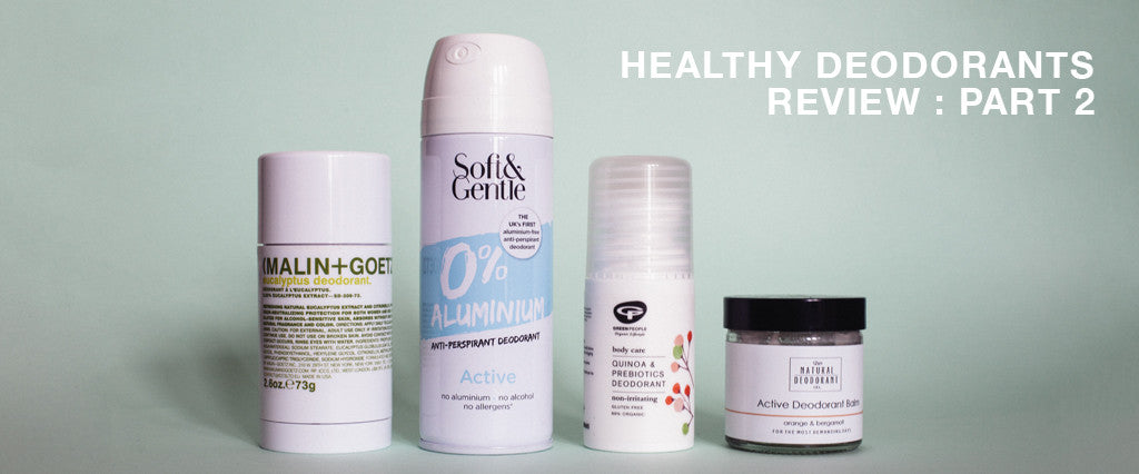 Healthy Deodorants Review: Part Two
