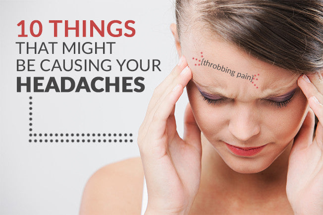 10 Things that Might be Causing your Headaches - Goodness Me!