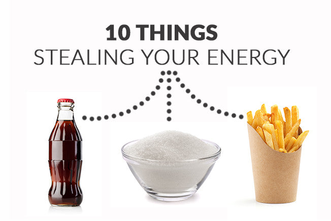 10 Things That Are Stealing Your Energy!