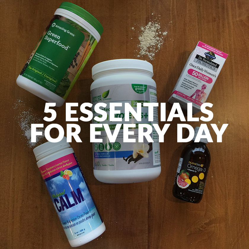 Five Essentials For Every Day!