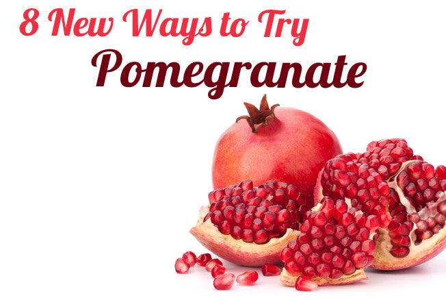 8 New Ways to Try Pomegranate