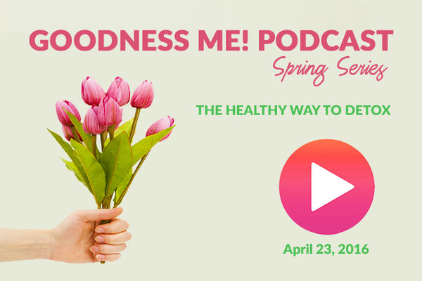April 23 Radio Podcast: A Healthy Way to Detox