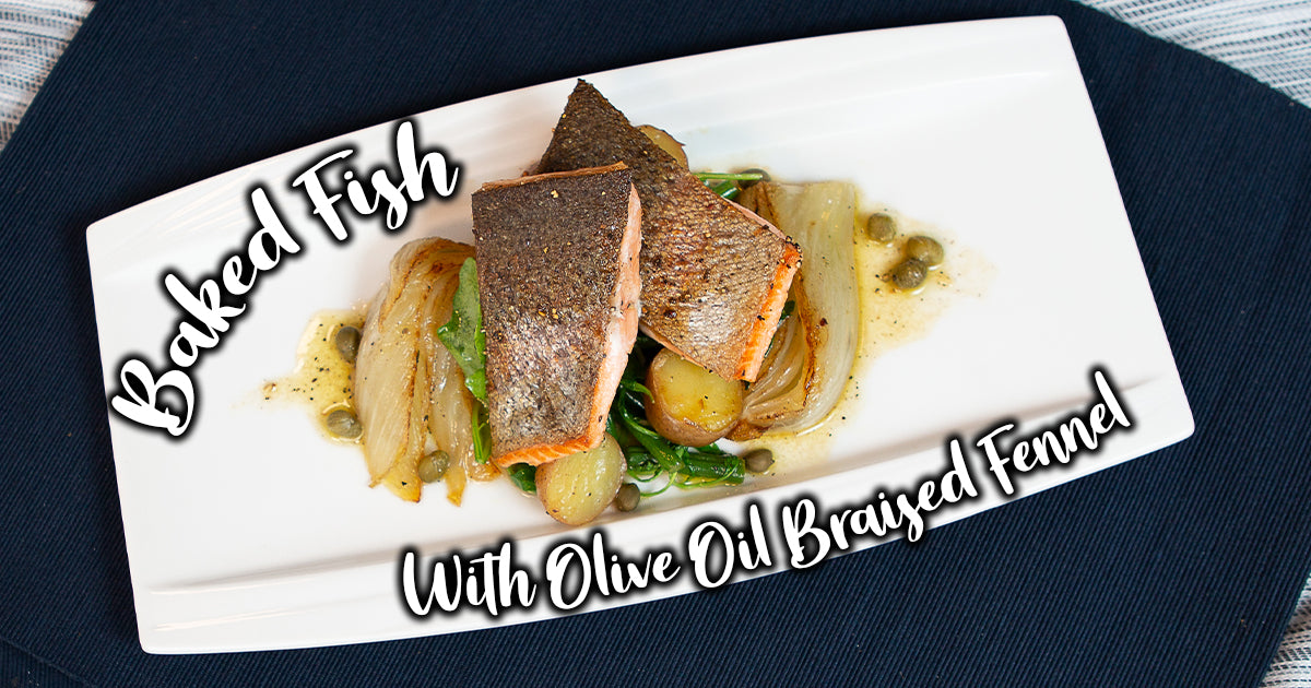Baked Fish with Olive Oil Braised Fennel