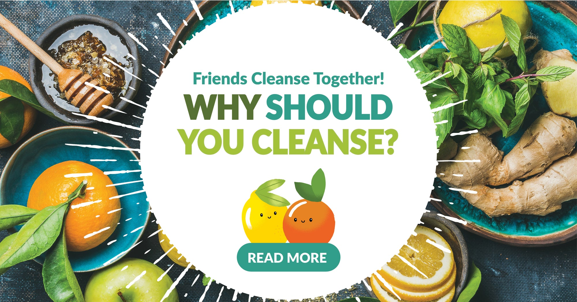 Friends cleanse together: Why cleanse?